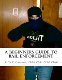 A Beginners Guide to Bail Enforcement