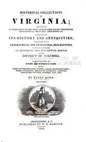Historical Collections of Virginia: Containing a Collection of the Most Interesting Facts, Traditions, Biographical Sketches, Anecdotes, &c. Relating to Its History and Antiquities, Together with Geographical and Statistical Descriptions