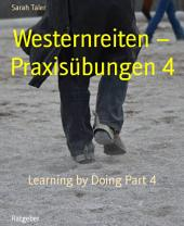 Westernreiten - Praxisübungen 4: Learning by Doing, Teil 4