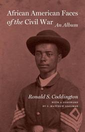 African American Faces of the Civil War: An Album