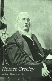 Horace Greeley: Founder and Editor of the New York Tribune