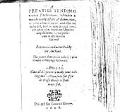 A treatise tending vnto a declaration, whether a man be in the estate of damnation, or in the estate of grace ... Reuiewed and corrected by the author, etc. The epistle dedicatorie signed: William Perkins