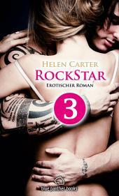 Rockstar | Band 1 | Teil 3 | Erotischer Roman: Sex, Leidenschaft, Erotik und Lust