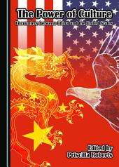 The Power of Culture: Encounters between China and the United States