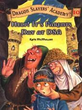Help! It's Parents Day at DSA #10