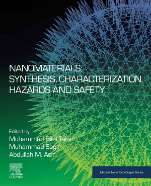 Nanomaterials: Synthesis, Characterization, Hazards and Safety