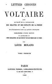 Lettres choisies [de Voltaire.]: Avec le traité de la connaissance des beautés et des défauts de la poésie et de l'éloquence dans la langue française, Volume1