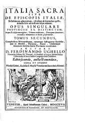 Complectens metropolitanas, earumque suffraganeas ecclesias, quae in Aemiliae, Flaminiae, Piceni, Umbriaeque Senonum Inclytis Italiae provinciis recensentur
