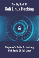 The Big Book Of Kali Linux Hacking