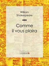 Comme il vous plaira: Comédie en trois actes et en prose, arrangée par George Sand