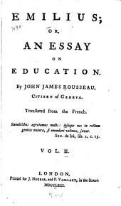 Emilius, Or, An Essay on Education: Volume 2