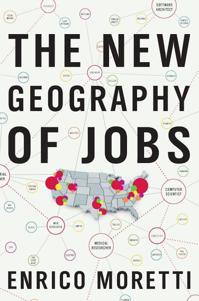 Download The New Geography of Jobs Book