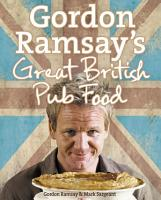 Gordon Ramsay   s Great British Pub Food PDF