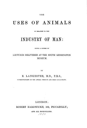 The Uses of Animals in Relation to the Industry of Man