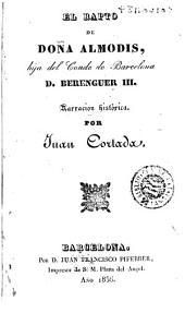 El Rapto de doña Almodis, hija del Conde de Barcelona D. Berenguer III: narracion histórica