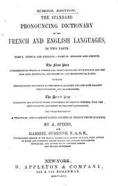 The Standard Pronouncing Dictionary of the French and English Languages: In Two Parts ... : the Whole Preceded by a Practical and Comprehensive System of French Pronunciation