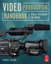 Video Production Handbook: Edition 4