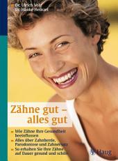 Zähne gut - alles gut: Wie Zähne Ihre Gesundheit beeinflussen