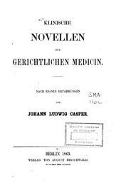 Klinische Novellen zur gerichtlichen Medicin: nach eignen Erfahrungen