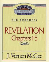 Revelation I: The Prophecy (Revelation 1-5)
