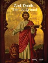 God, Death, Then Judgment