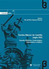 Tumbo Menor de Castilla (siglo XIII): Estudio histórico, codicológico, diplomático y edición