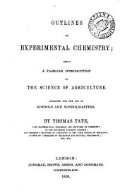 Outlines of experimental chemistry; a familiar introduction to the science of agriculture