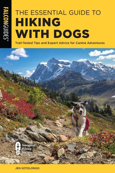 Download The Essential Guide to Hiking with Dogs Book