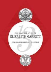 The Inauguration of Elizabeth Garrett: Cornell's Thirteenth President