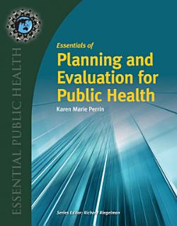 Essentials of Planning and Evaluation for Public Health Book