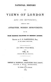 National History and Views of London and Its Environs: Volume 2