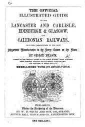 The Official Illustrated Guide to the Lancaster and Carlisle, Edinburgh and Glasgow, and Caledonian Railways, Etc