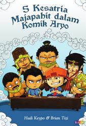 5 kesatria Majapahit dalam komik Aryo