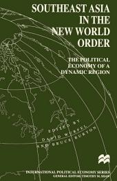 Southeast Asia in the New World Order: The Political Economy of a Dynamic Region