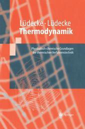 Thermodynamik: Physikalisch-chemische Grundlagen der thermischen Verfahrenstechnik