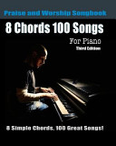 8 Chords 100 Songs Worship Piano Songbook