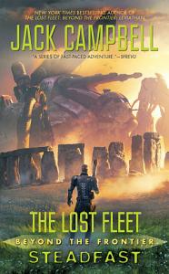 The Lost Fleet  Beyond the Frontier  Steadfast PDF