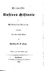 De norske Klostres Historie i Middelalderen bearbeidet isaer efter utrykte Kilder