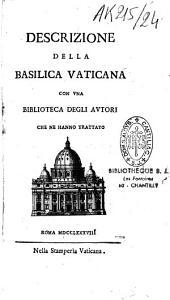 Descriziona della Basilica Vasilica, con una biblioteca degli autori che ne hanno trattato$