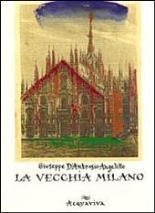 La vecchia Milano: raccontini