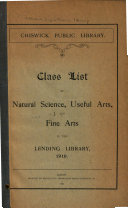 Class List of Natural Science, Useful Arts, and Fine Arts in the Lending Library, 1910