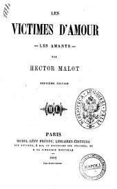 Les victimes d'amour par Hector Malot: Les amants, Volume1