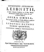 Opera omnia ... Studio Ludovici Dutens. Tomus Primus [-sextus]: Volume 5