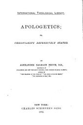Apologetics: Or, Christianity Defensively Stated