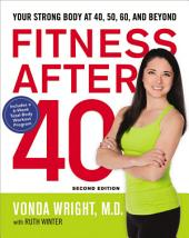 Fitness After 40: Your Strong Body at 40, 50, 60, and Beyond, Edition 2
