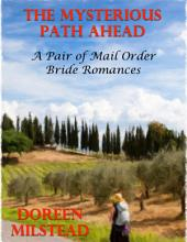 The Mysterious Path Ahead: A Pair of Mail Order Bride Romances