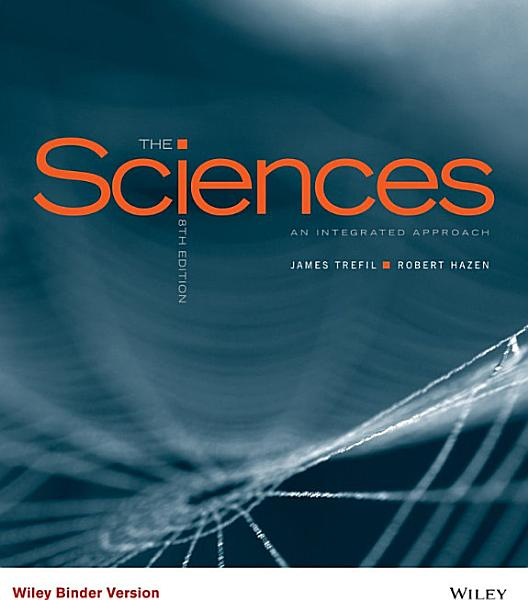 The Sciences An Integrated Approach Th Edition