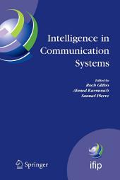 Intelligence in Communication Systems: IFIP International Conference on Intelligence in Communication Systems, INTELLCOMM 2005, Montreal, Canada, October 17-19, 2005