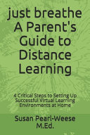 Just Breathe A Parent's Guide to Distance Learning