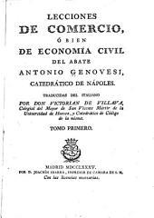 Lecciones de comercio, ó bien economía civil del abate Antonio Genovesi, catedrático de Náples: Volumen 1
